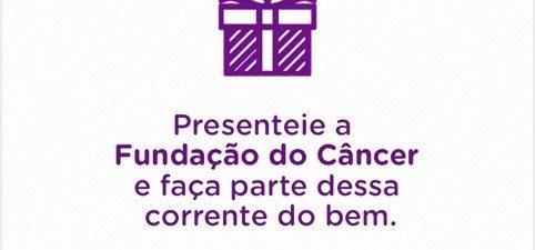 Presente Solidário: nova maneira de doar à Fundação do Câncer