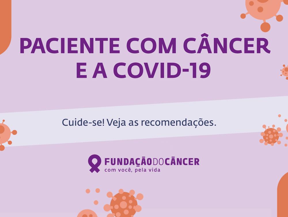 RECOMENDAÇÕES PARA PACIENTES COM CÂNCER DURANTE A PANDEMIA DE COVID-19